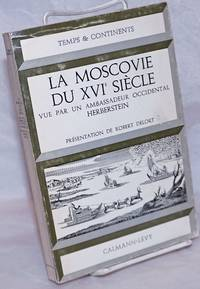 La Moscovie du XVIe Siecle, vue par un ambassadeur occidental Herberstein.  Presentation et traduction de Robert Delort