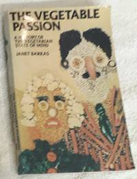 image of The Vegetable Passion : A History of the Vegetarian State of Mind