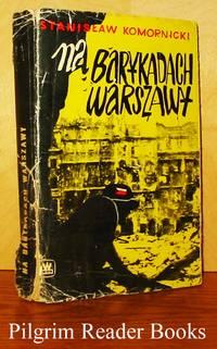 Na Barykadach Warszawy: Pamietnik z Powstania, 1944 by  Stanislaw Komornicki - Paperback - 1963 - from Pilgrim Reader Books - IOBA and Biblio.co.uk