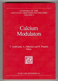 Calcium Modulators: Proceedings of the International Symposium on Calcium Modulators (from Calcium Antagonists to Calcium Entry Blockers), Held in Venice, Italy, June 17-18, 1982
