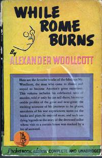 While Rome Burns by  Alexander Woollcott - Paperback - 1st Edition - 1942 - from citynightsbooks (SKU: 8294)
