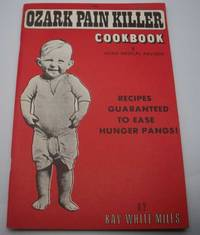 image of The Ozark Painkiller Cook Book and Home Medical Advisor