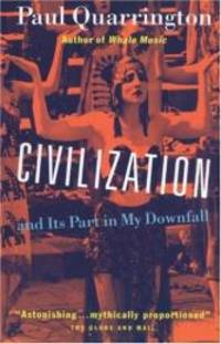 Civilization and Its Part in My Downfall