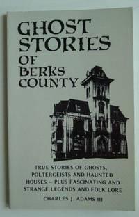 9780961000806 - Ghost Stories of Berks County (Ghost ...