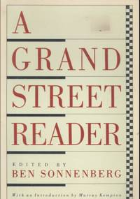 A Grand Street reader [House opposite, Working for a living, A house divided, Thieving, Cathay, Lost sons, The old left, Saks Fifth Avenue, Arcadia, Hiding, Claire's lover's church, Shoe, The nuisance, harry and Sylvia and Sylvia and So On, Sounds, Heatherdown, Lost property, Last home holiday, Kwi-kwi kwa-kwa, A late debut, Translating Proust, Spying in Spain and Elsewhere, For George Orwell, Revolutionary requirements etc, The culture gulch of the Times, Dishonoring Partisan Review, Notes on selling out] by  Claud Cockburn  Mary Jo Salter - Paperback - First Edition - 1986 - from Joseph Valles - Books (SKU: 008326)