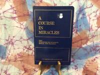 A Course In Miracles: Text. Workbook For Students, Manual For Teachers