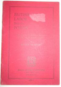 British Labor Bids for Power. The Historic Scarboro Conference of the Trades Union Congress by  Scott Nearing - 1926 - from Mare Booksellers and Biblio.com