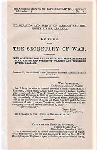 EXAMINATION AND SURVEY OF WARRIOR AND TOMBIGBEE RIVERS, ALABAMA.  Letter from the Secretary of War, transmitting, with a letter from the Chief of Engineers, reports of examination and survey of Warrior and Tombigbee Rivers, Alabama.; 56th Congress, 2d Session, House of Representatives, Document No. 178