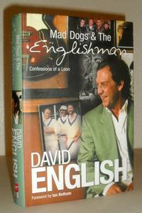 Mad Dogs and the Englishman - Confessions of a Loon - SIGNED COPY