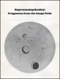Representing Reality: Fragments From the Image Field, An Exhibition of Etchings and Woodblock Prints by Gunter Brus, Francesco Clemente, Joel Fisher, Robert Kushner, Pat Steir, William T. Wiley