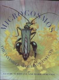 Microcosmos ;  The Invisible World of Insects  The Invisible World of  Insects