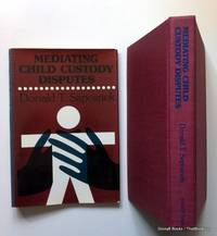 Mediating Child Custody Disputes (JOSSEY BASS SOCIAL AND BEHAVIORAL SCIENCE SERIES)
