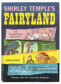 Shirley Temple's Fairyland: The Wild Swans; Beauty and the Beast; Rumplestiltskin; The Sleeping...