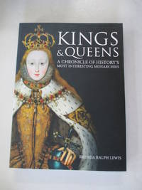 Kings & Queens - A Chronicle of History's Most Interesting Monarchies