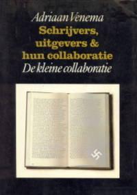 Schrijvers, uitgevers en hun collaboratie deel 3A De kleine collaboratie