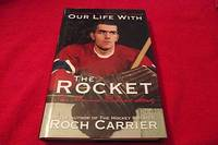 Our Life With the Rocket: The Maurice Richard Story by  Roch Carrier - Hardcover - 2001 - from Laird Books (SKU: TUBAE94)