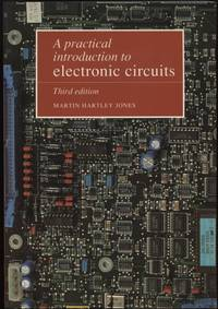 A Practical Introduction to Electronic Circuits by  Martin Hartley Jones - Paperback - 3rd Ed, 1st Ptg - 1995 - from Twin City Antiquarian Books (SKU: TEEC00048)