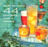 How to Make 44 Favorite Party Drinks