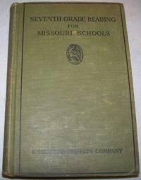 Seventh Grade Reading for the Public Schools of Missouri, Being Selections Required by the Missouri State Course of Study with Introductory and Explanatory Notes and Study Helps also with Lesson Plans and Suggestions to Teachers and Pupils