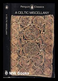 image of A Celtic miscellany: translations from the Celtic literatures / selected and translated by Kenneth Hurlstone Jackson