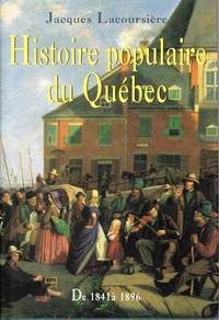 Histoire populaire du Québec.  TOME III: De 1841 à 1896.