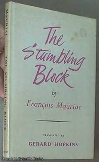 The Stumbling Block by  Francois Mauriac - First Edition - 1956 - from Syber's Books ABN 15 100 960 047 and Biblio.com