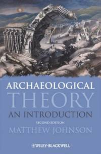 Archaeological Theory: An Introduction (Wiley Desktop Editions)