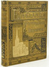[HISTORY UK] [TRAVEL] ILLUSTRATED] ENGLAND, PICTURESQUE AND DESCRIPTIVE. A REMINISCENCE OF FOREIGN TRAVEL