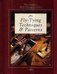 Fly-Tying Techniques & Patterns (The Complete Fly Fisherman)