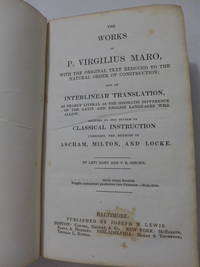 The Works of P. Virgilius Maro, with the Original Text Reduced to the Natural Order of...