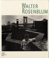 WALTER ROSENBLUM.; Essays by Shelley Rice and Naomi Rosenblum