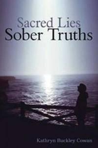 Sacred Lies, Sober Truths