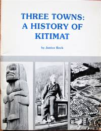 Three Towns: A History of Kitimat