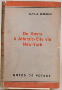 DU HAVRE A ATLANTIC-CITY VIA NEW YORK Notes De Voyage