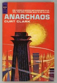 ANARCHAOS by Curt Clark [pseudonym]