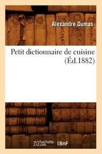 Petit Dictionnaire de Cuisine (Ed. 1882)