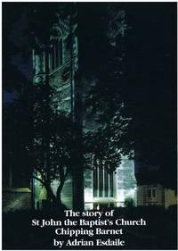 The Story of St John the Baptist's Church Chipping Barnet