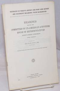 image of Testimony of Philip O. Keeney and Mary Jane Keeney and statement regarding their background; hearings before the Committee on Un-American Activities, House of Representatives, Eighty-first Congress, first session. May 24, 25 ; June 9, 1949