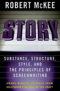 Story: Substance, Structure, Style, and the Principles of Screenwriting - Hardcover by McKee, Robert