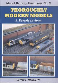 Thoroughly Modern Models Volume One - Diesels in 4mm (Modelling Railways Illustrated Handbook No.9)