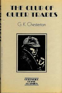 The Club of Queer Trades : First Edition by G. K. Chesterton - First Edition - 1987 - from Books In Time and Biblio.com.au