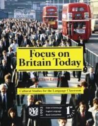 FOCUS ON BRITAIN TODAY