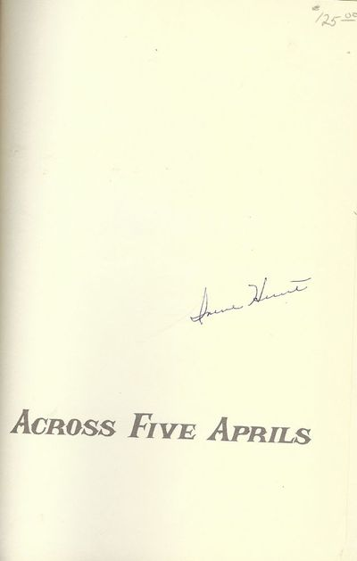 1964. HUNT, Irene. ACROSS FIVE APRILS. Jacket and endsheets by Albert John Pucci. Chicago: Follett P...