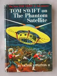 image of Tom Swift on the Phantom Satellite: The New Tom Swift Jr. Adventures #9