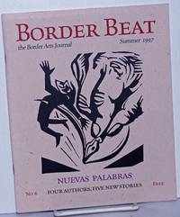 image of Border Beat: The Border Arts Journal; No. 6, Summer, 1997: Nuevas Palabras; four authors, five new stories