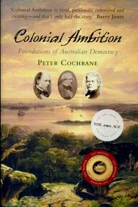 Colonial Ambition : Foundations of Australian Democracy