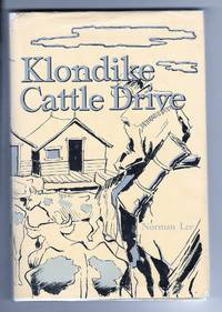 Klondike Cattle Drive: The Journal Of Norman Lee Hardcover