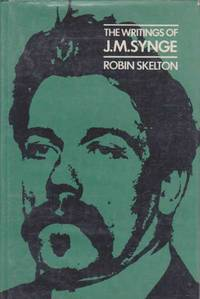The Writings of J.M. Synge by Robin Skelton - Hardcover - 1971 - from leura books and Biblio.co.uk