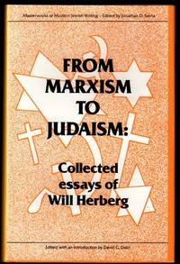 From Marxism to Judaism: The Collected Essays of Will Herberg (Masterworks of Modern Jewish Writing) by  David G Dalin Will Herberg - Hardcover - 1997 - from Kenneth Mallory Bookseller. ABAA (SKU: 14729)
