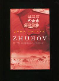Zhukov :; the conqueror of Berlin